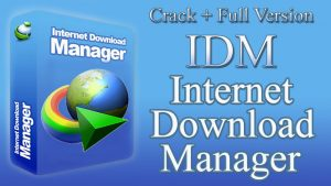 Internet Download Manager Crack and Activation Key
